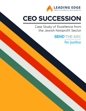 CEO Succession: Case Study of Excellence from the Jewish Nonprofit Sector - Bend the Arc