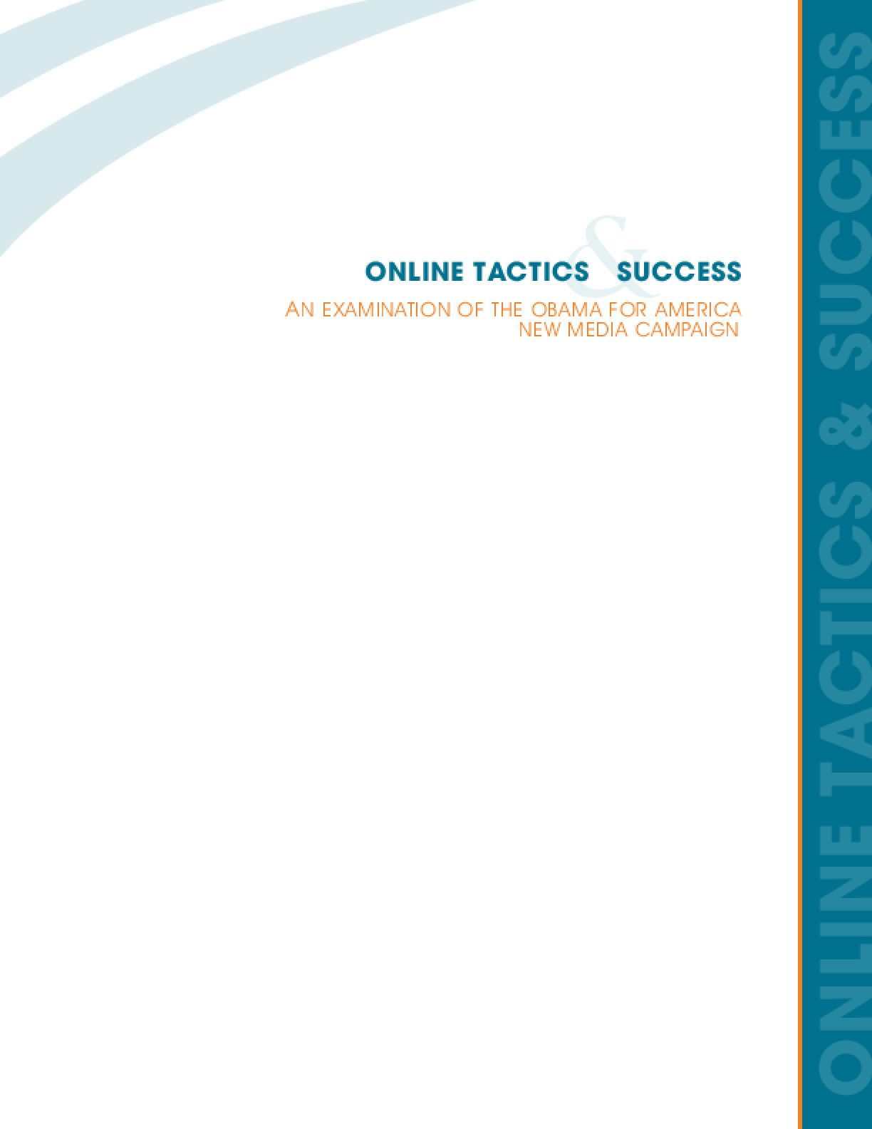 Online Tactics and Successes: An Examination of the Obama for America New Media Campaign