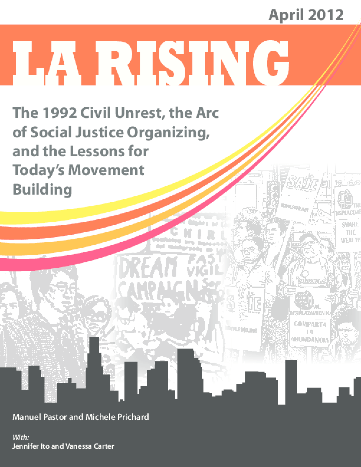 L.A. Rising: The 1992 Civic Unrest, the Arc of Social Justice Organizing, and the Lessons for Today's Movement Building