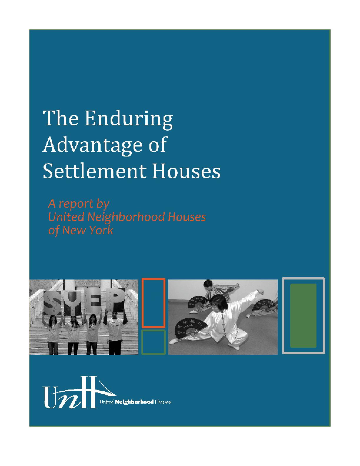 Enduring Advantage of Settlement Houses