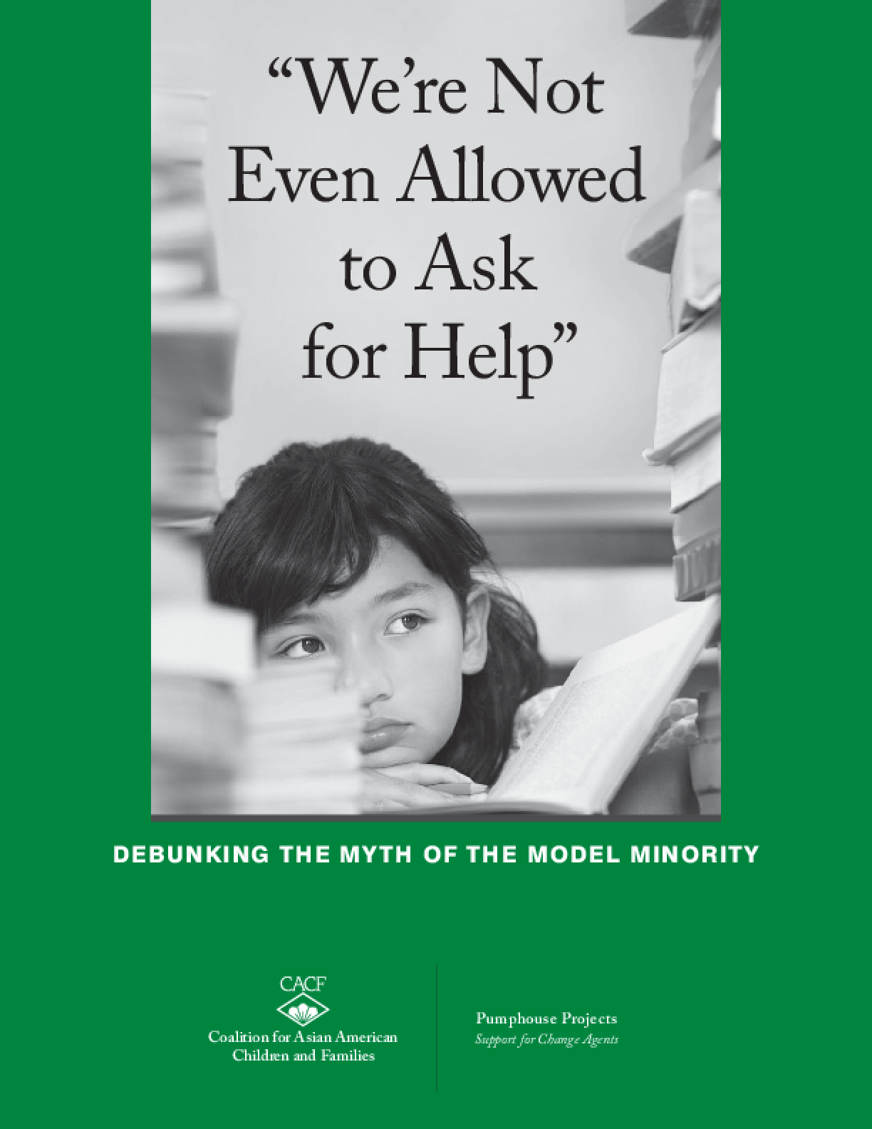 We're Not Even Allowed to Ask for Help Debunking the Myth of the Model Minority
