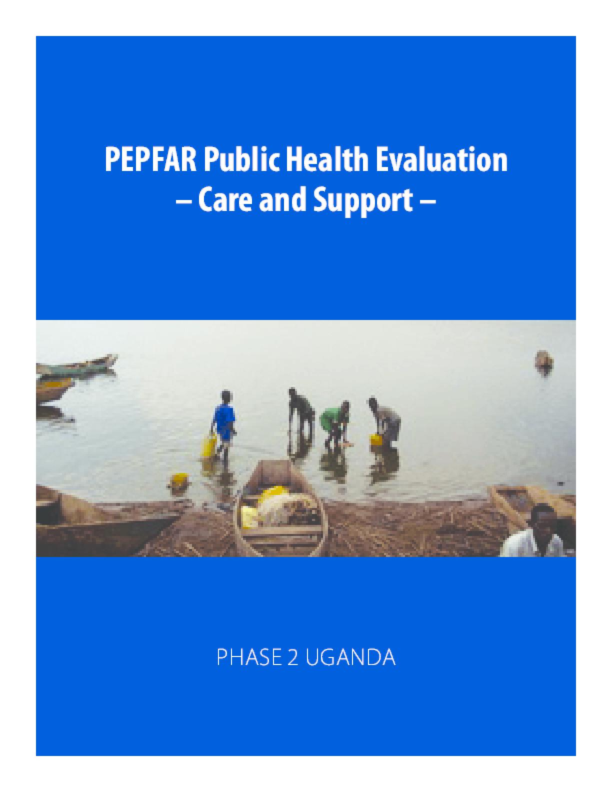 PEPFAR Public Health Evaluation - Care and Support - Phase 2 Uganda
