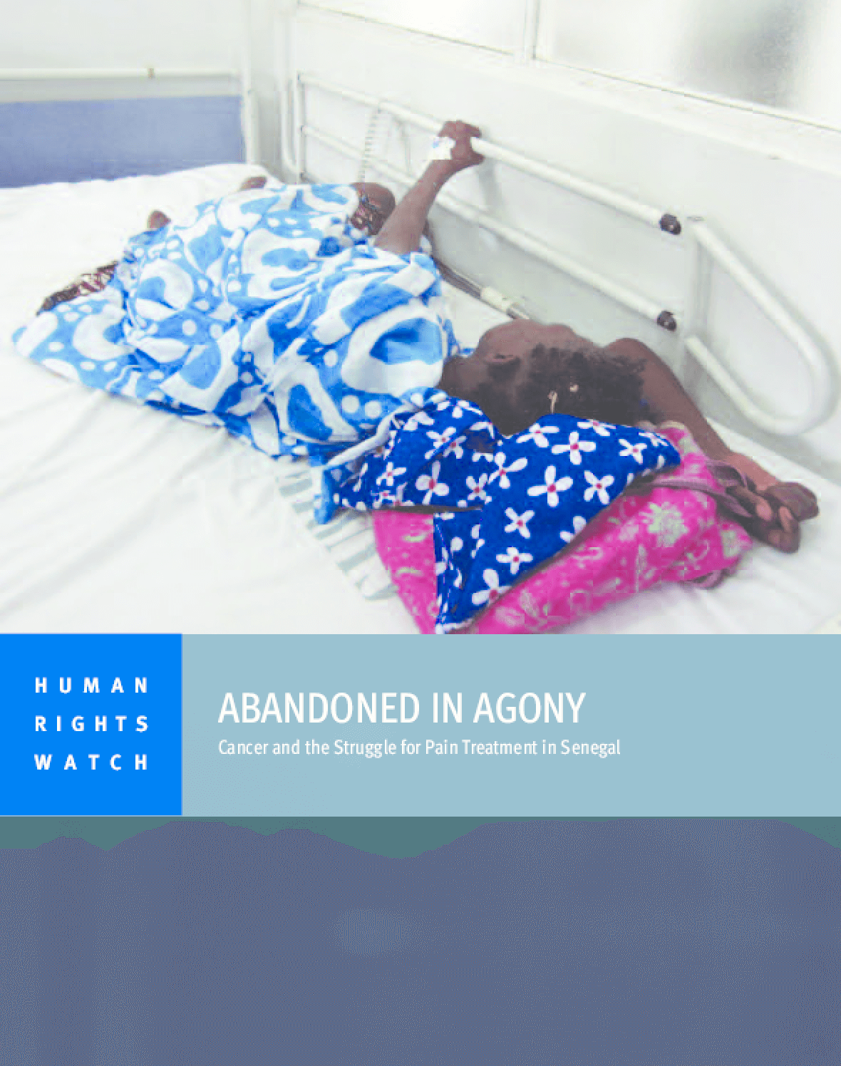 Abandoned in Agony: Cancer and the Struggle for Pain Treatment in Senegal