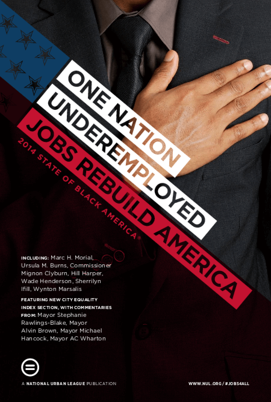 One Nation Underemployed: Jobs Rebuild America, 2014 State of Black America