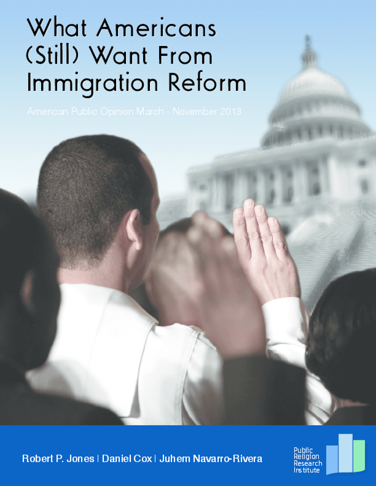 What Americans (Still) Want From Immigration Reform: American Public Opinion March-November 2013
