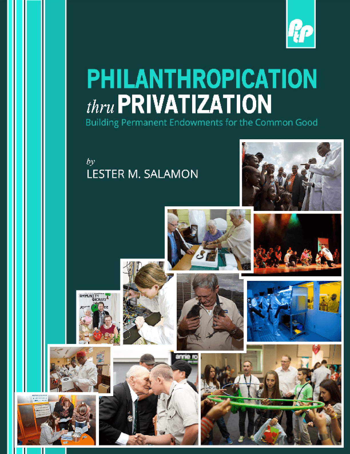 Philanthropication through Privatization: Building Permanent Endowments for the Common Good