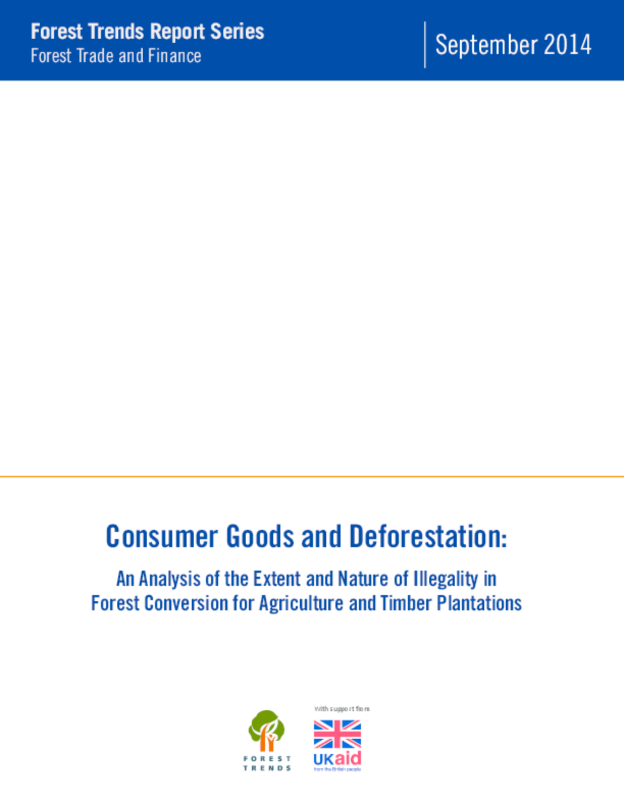 Consumer Goods and Deforestation: An Analysis of the Extent and Nature of Illegality in Forest Conversion for Agriculture and Timber Plantations
