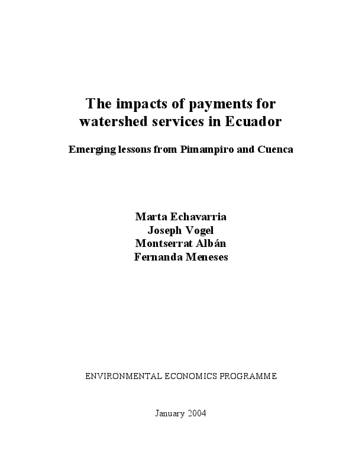 The Impacts of Payments for Watershed Services in Ecuador: Emerging Lessons from Pimampiro and Cuenca