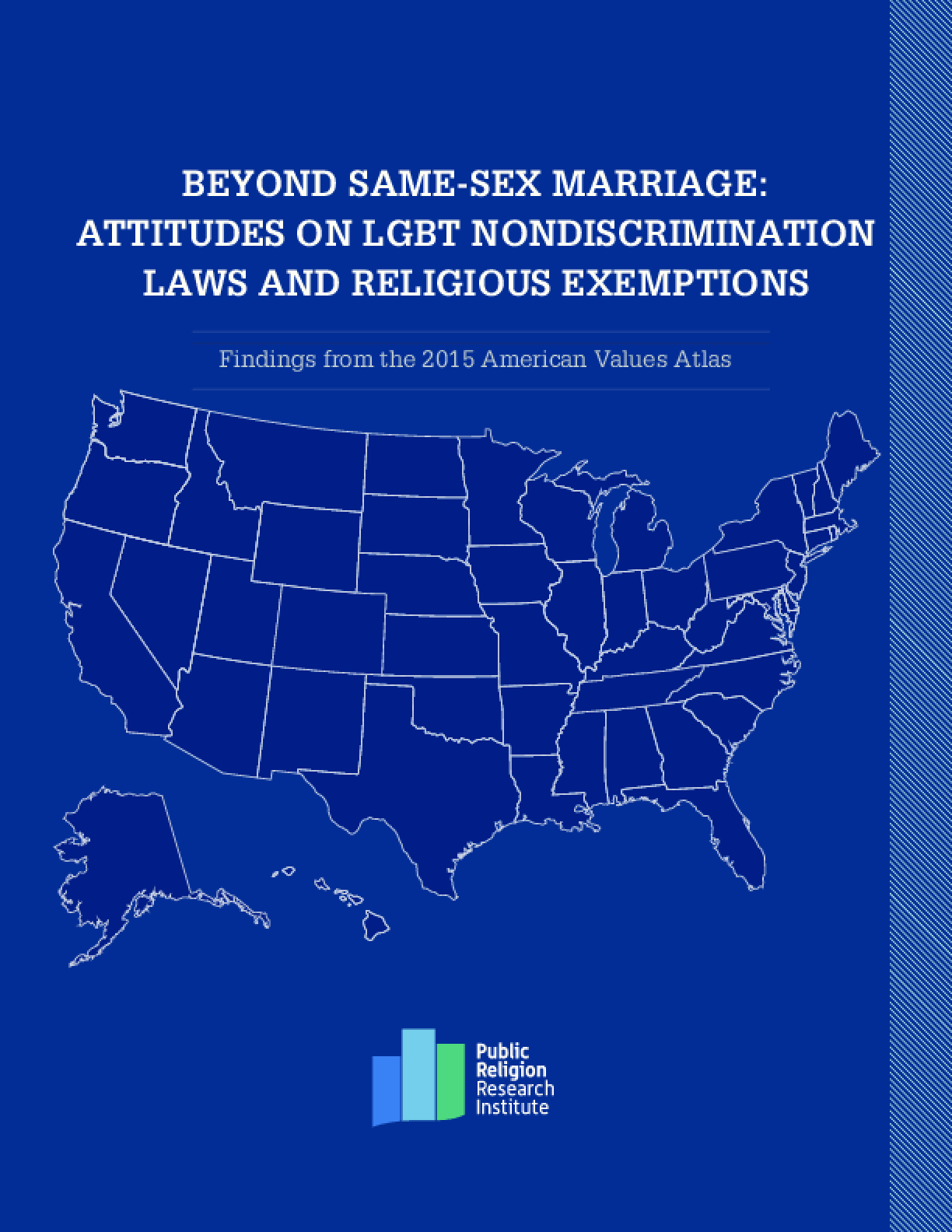 Beyond Same-Sex Marriage: Attitudes on LGBT Nondiscrimination Laws and Religious Exemptions - Finding from the 2015 American Values Atlas