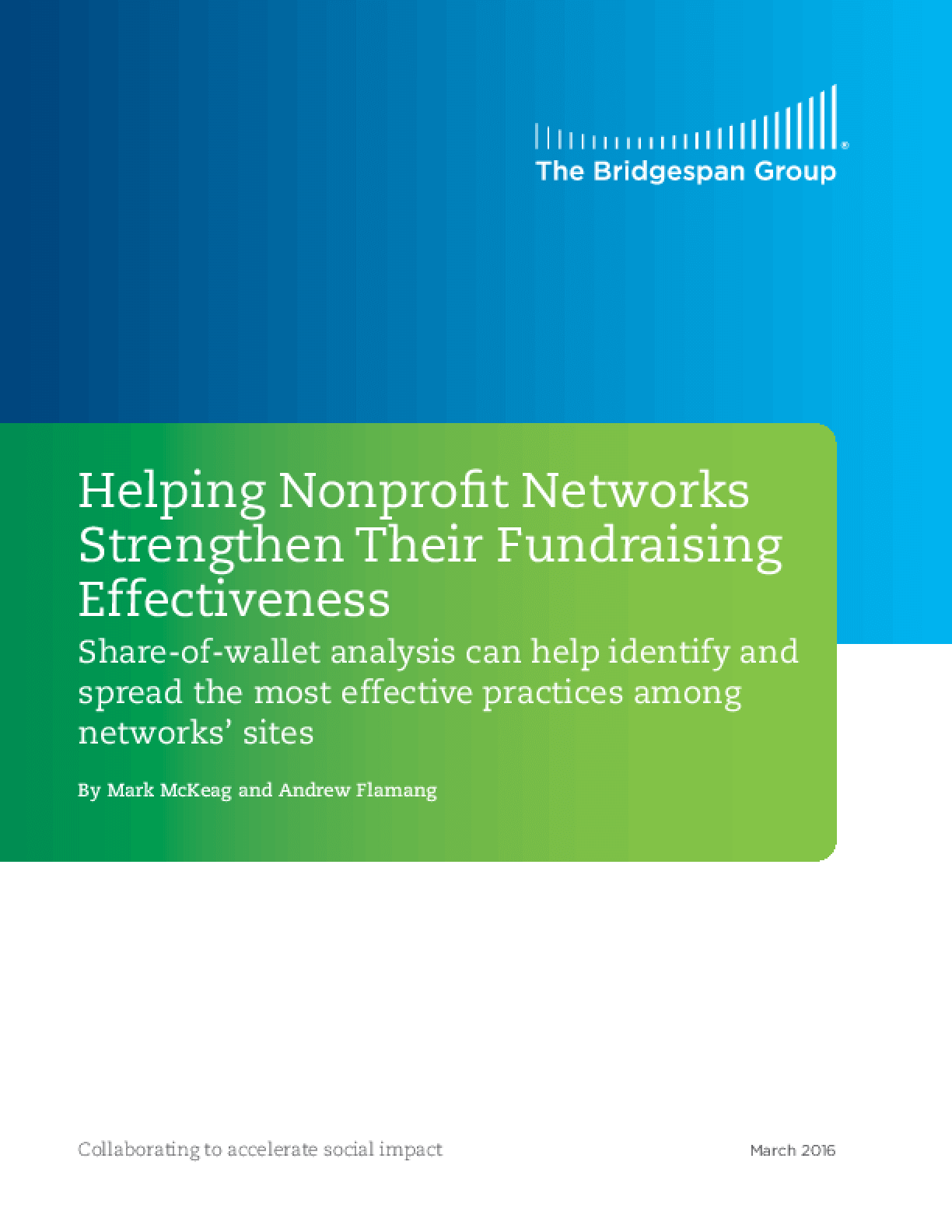 Helping Nonprofit Networks Strengthen Their Fundraising Effectiveness: Share-of-Wallet Analysis Can Help Identify and Spread the Most Effective Practices among Networks' Sites
