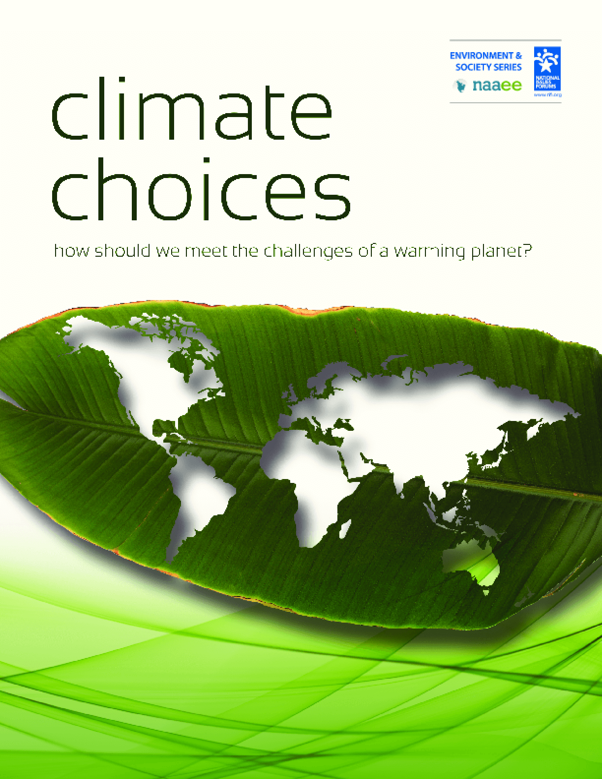 Climate Choices: How Should We Meet the Challenges of a Warming Planet?