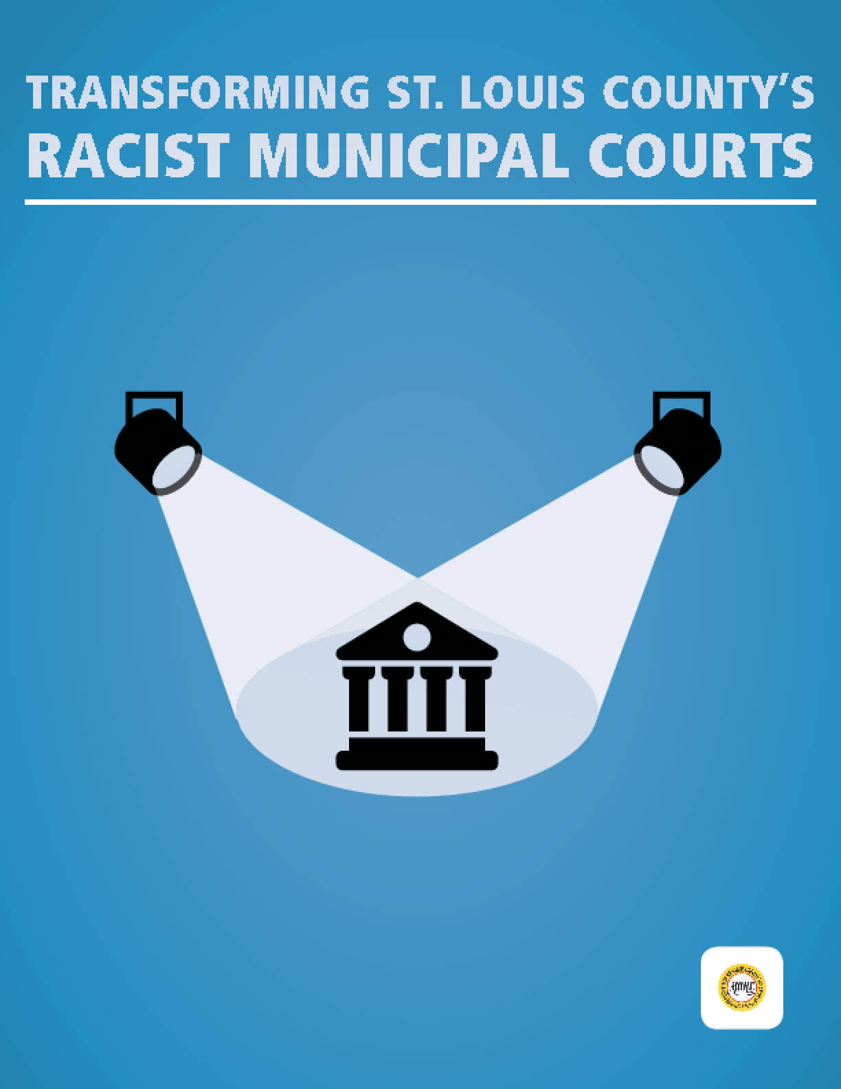 Transforming St. Louis County's Racist Municipal Courts