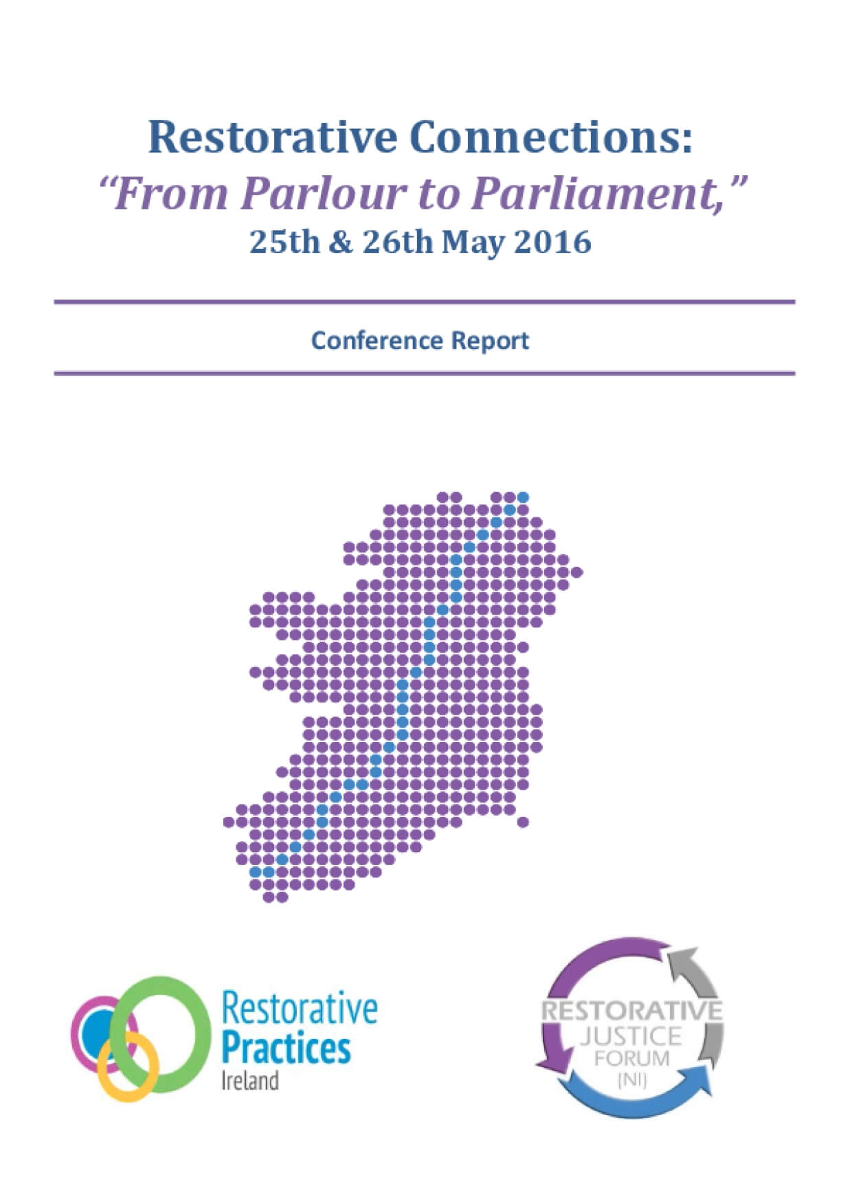 """Restorative Connections: """"From Parlour to Parliament,"""" 25th & 26th May 2016 Conference Report"""