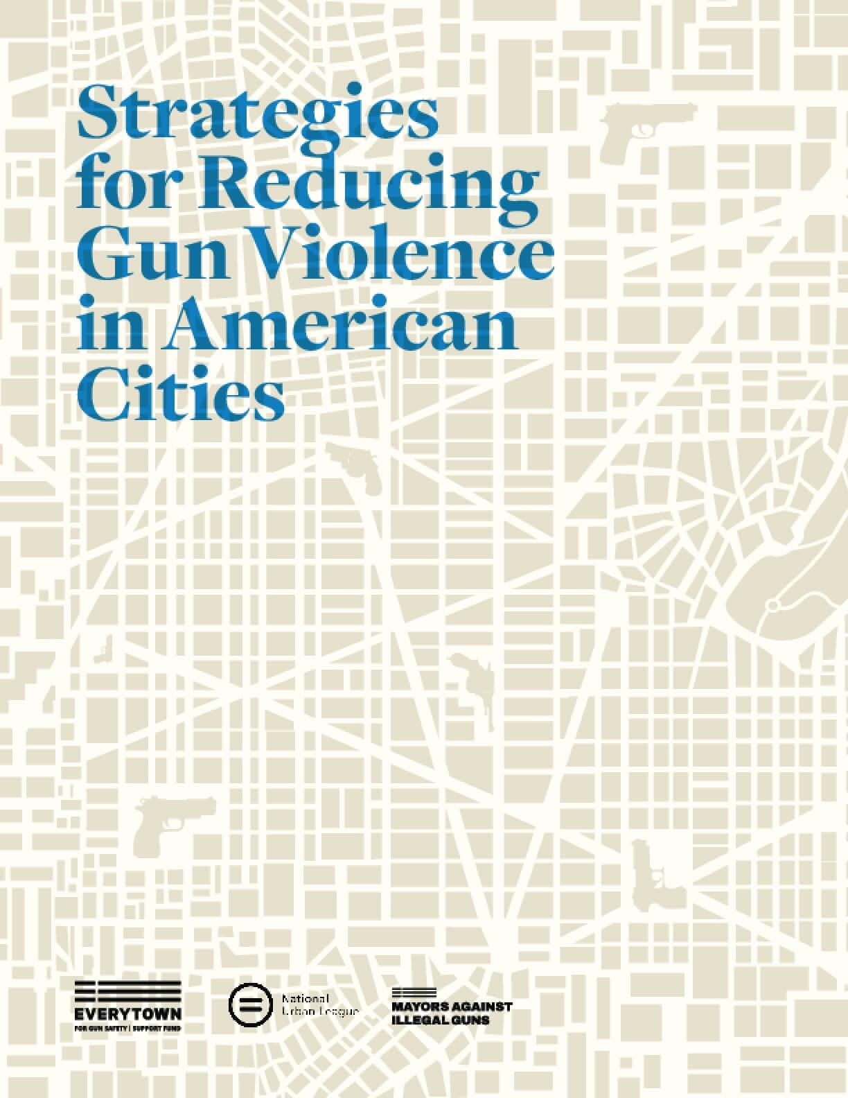 Strategies for Reducing Gun Violence in American Cities