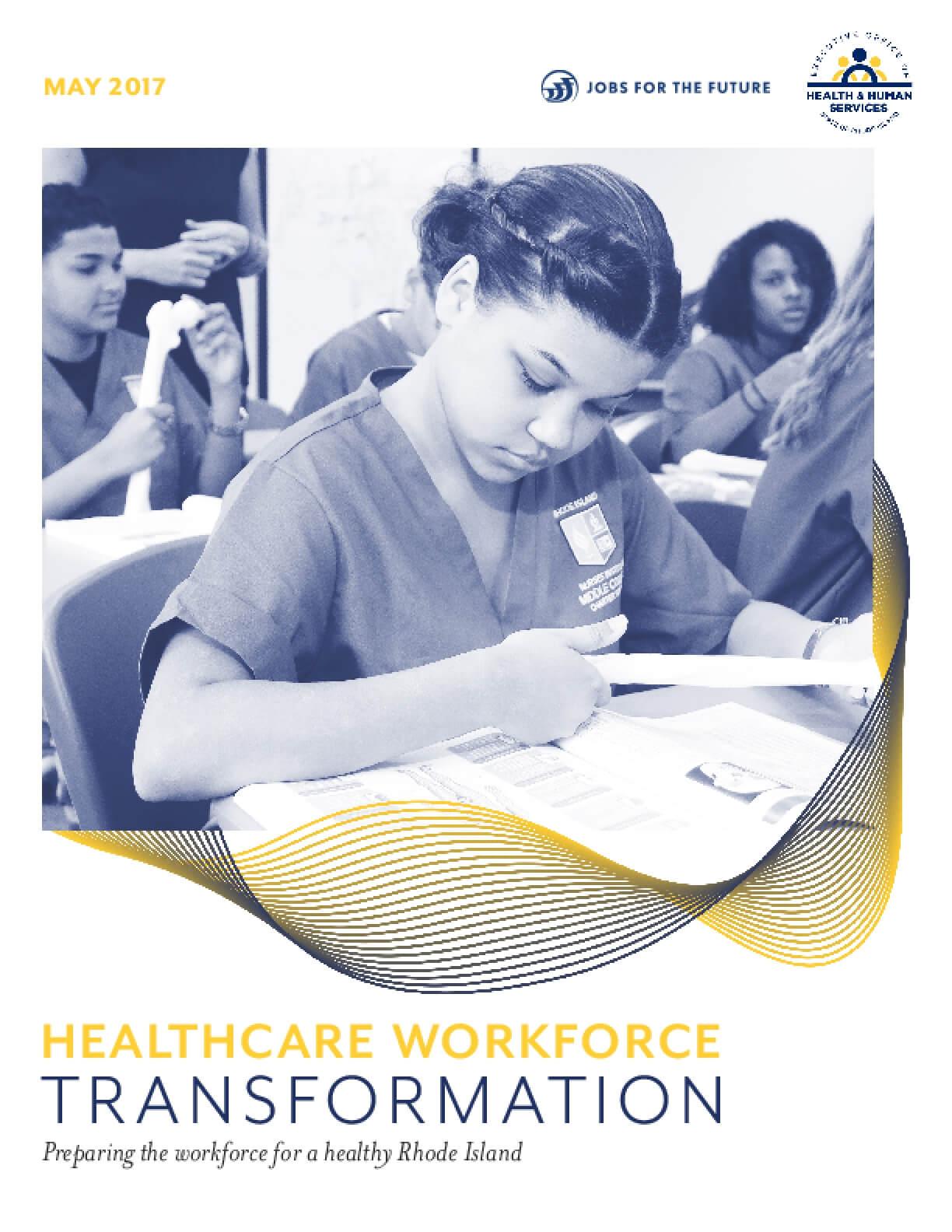 Healthcare Workforce Transformation: Preparing the Workforce for a Healthy Rhode Island