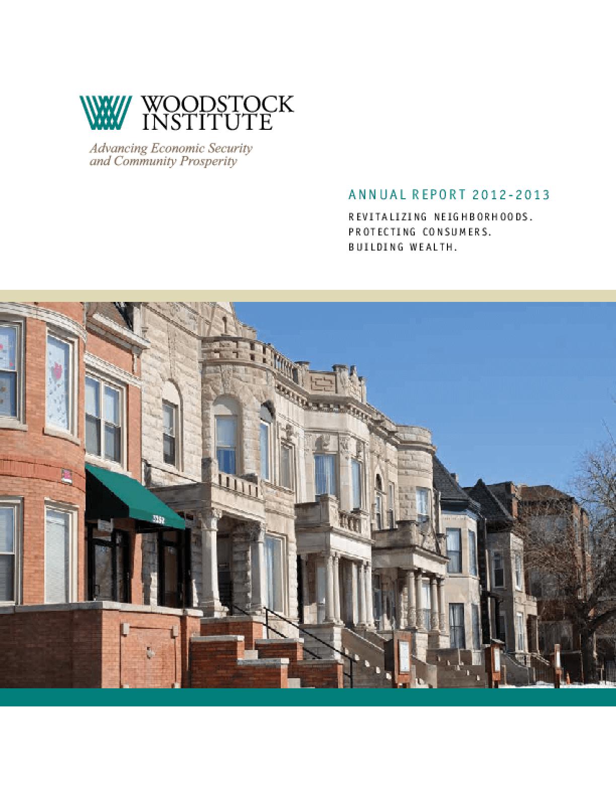 Woodstock Institute 2012-2013 Annual Report: Revitalizing Neighborhoods, Protecting Consumers, Building Wealth