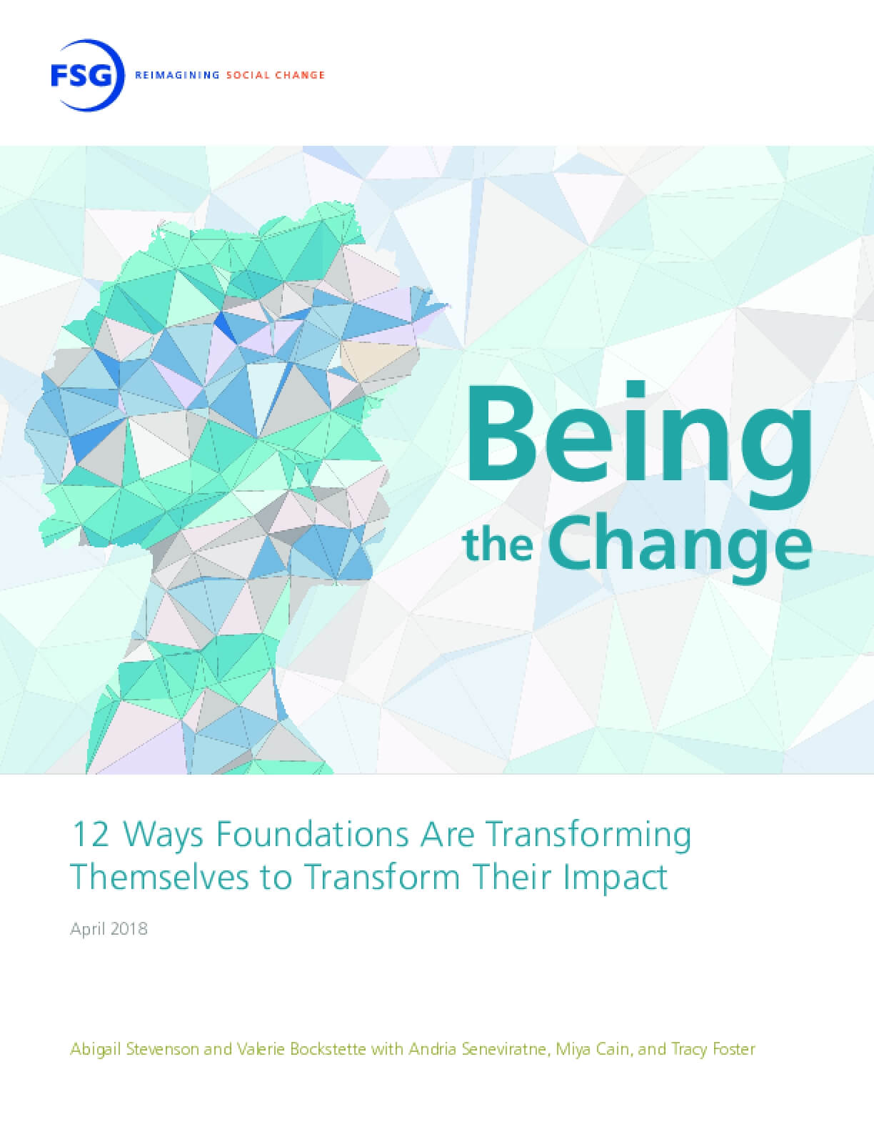 Being the Change: 12 Ways Foundations Are Transforming Themselves to Transform Their Impact