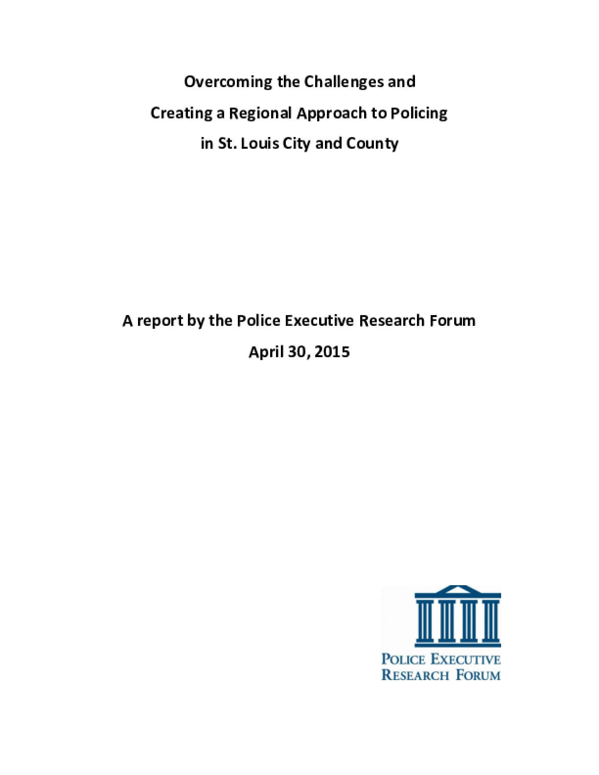 Overcoming the Challenges and Creating a Regional Approach to Policing in St. Louis City and County