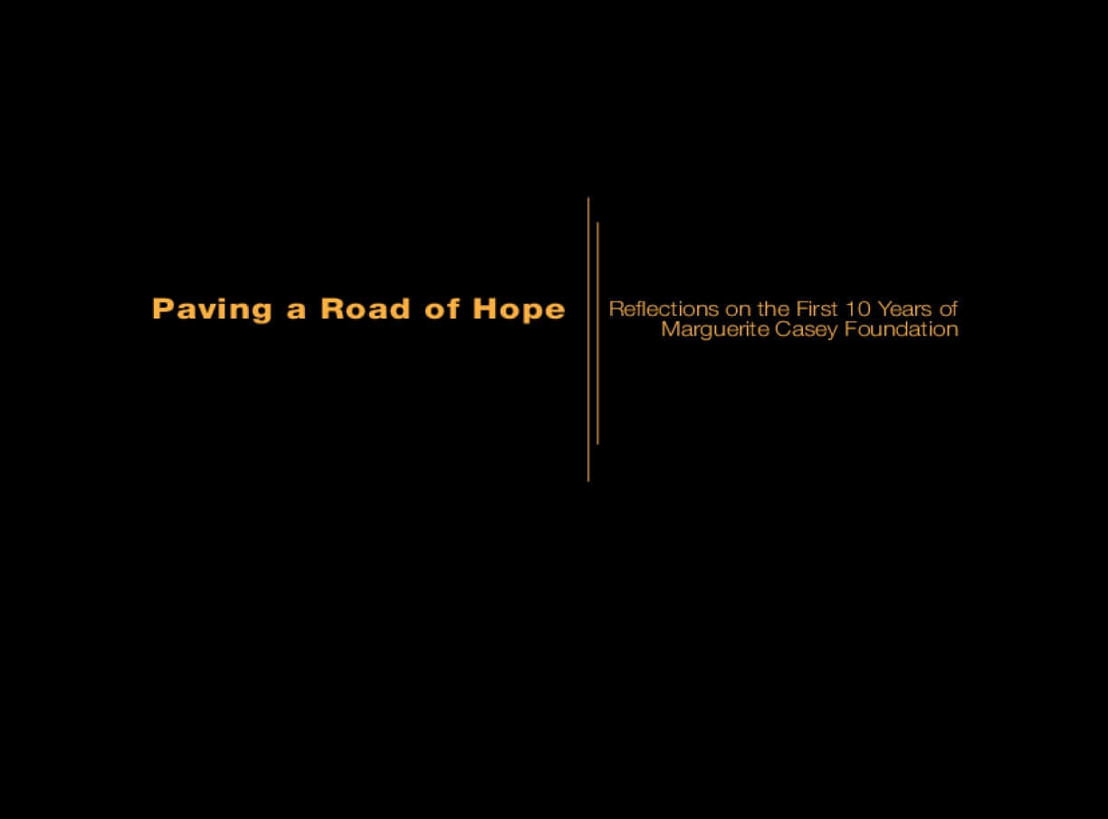 Paving a Road of Hope: Reflections on the First 10 Years of Marguerite Casey Foundation