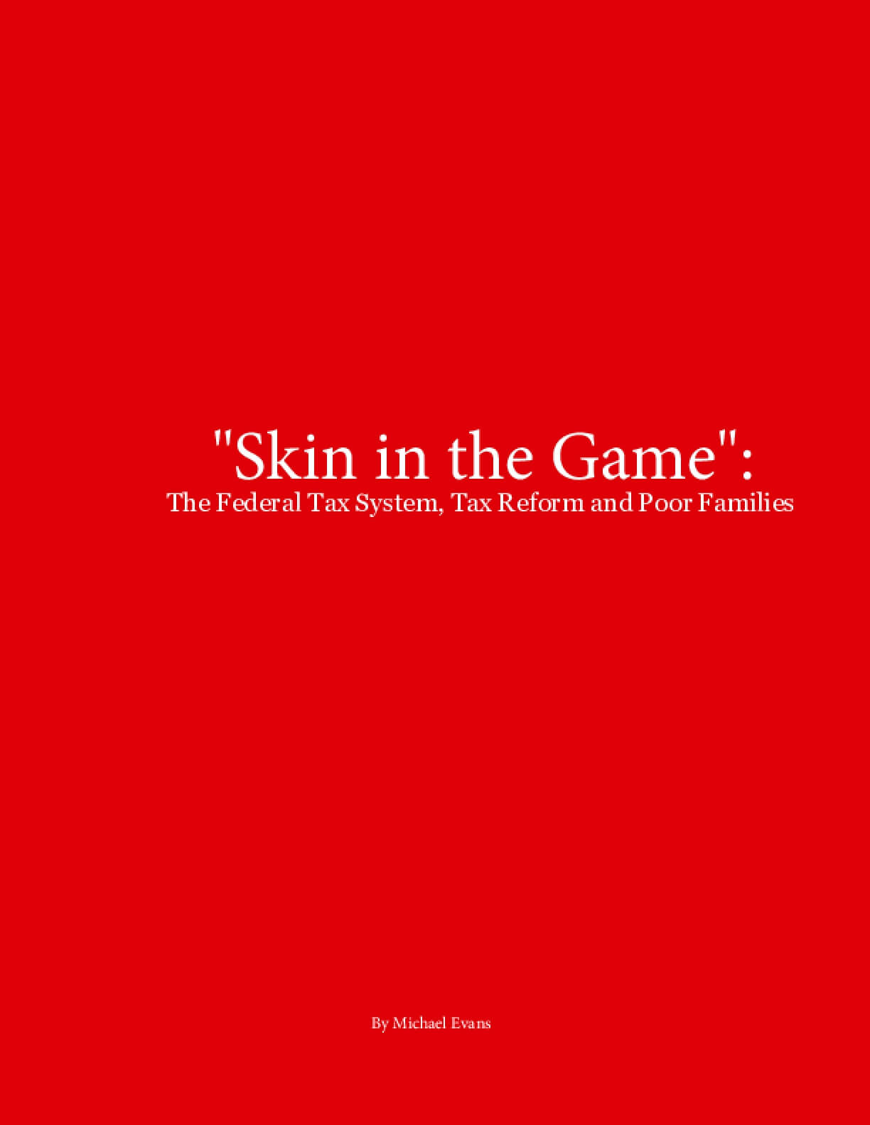 Skin in the Game: The Federal Tax System, Tax Reform and Poor Families