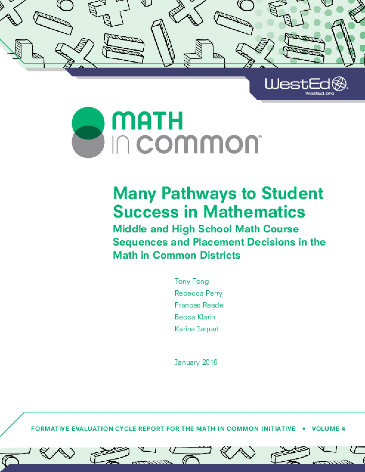 Many Pathways to Student Success in Mathematics: Middle and High School Math Course Sequences and Placement Decisions in the Math in Common Districts