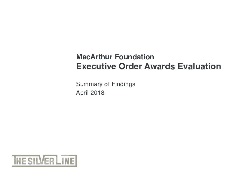 MacArthur Foundation Executive Order Awards Evaluation: Summary of Findings