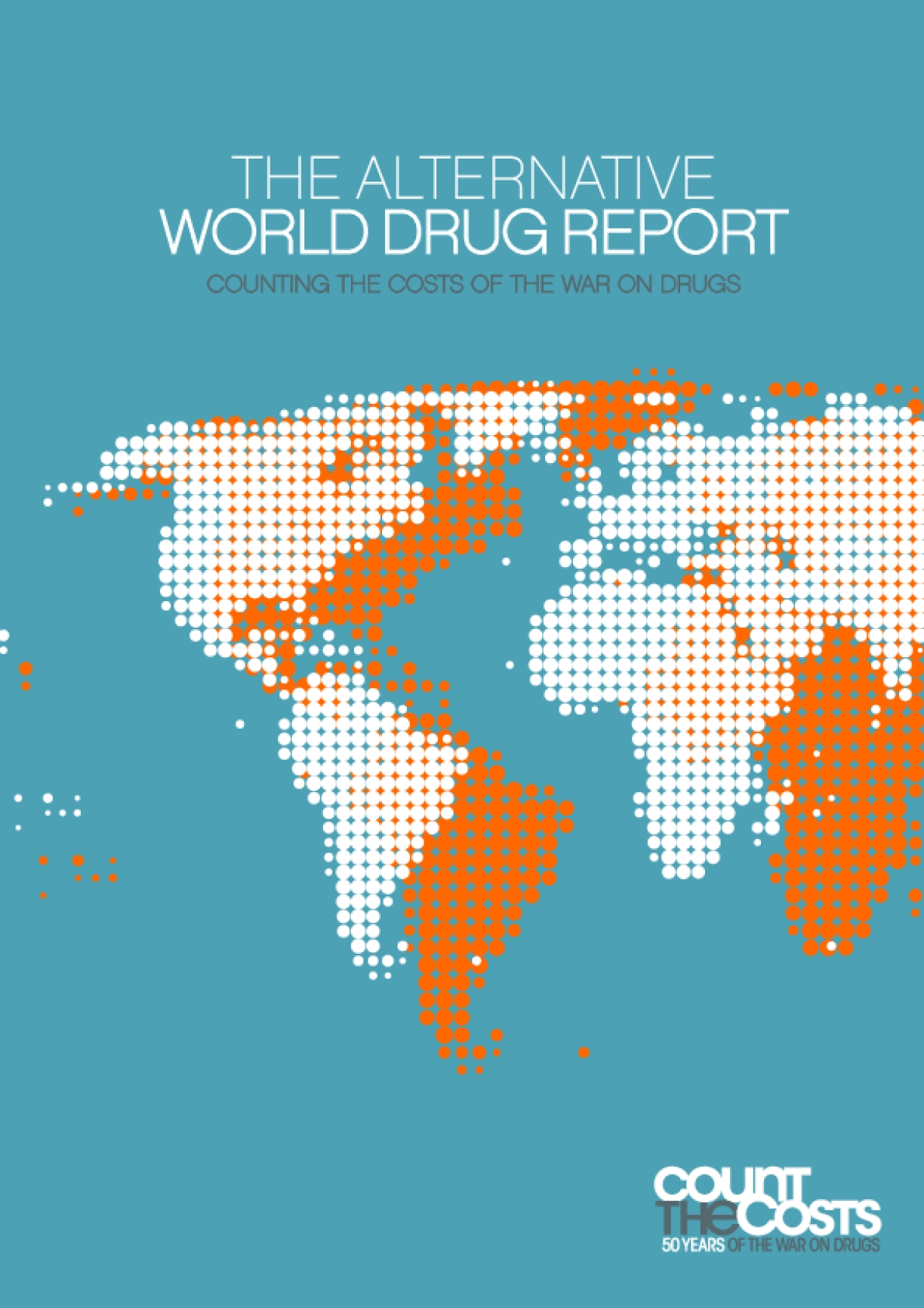 Alternative World Drug Report: Counting the Costs of the War on Drugs
