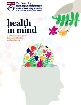 Health in Mind: A Philanthropic Guide for Mental Health and Addiction