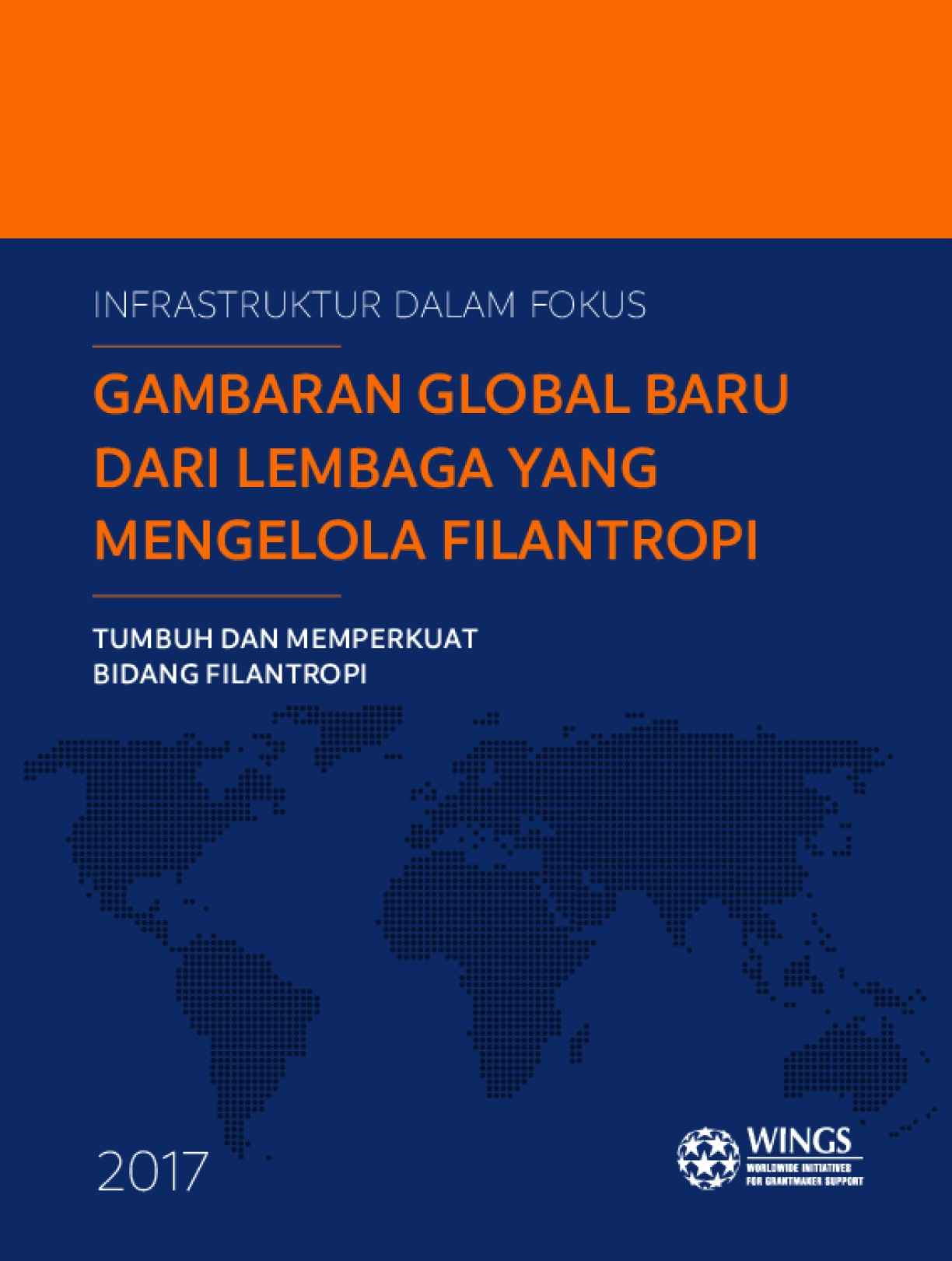 Infrastructure in Focus: A New Global Picture of Organizations Serving Philanthropy - Indonesian Version
