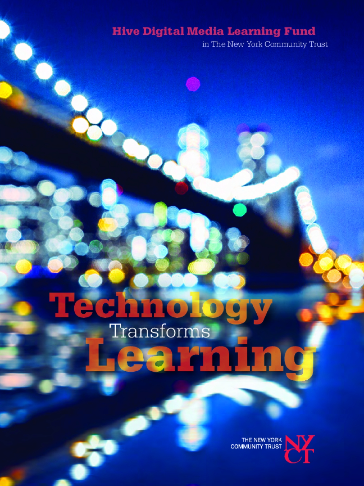 Technology Transforms Learning: A Report on the Hive Digital Media Learning Fund