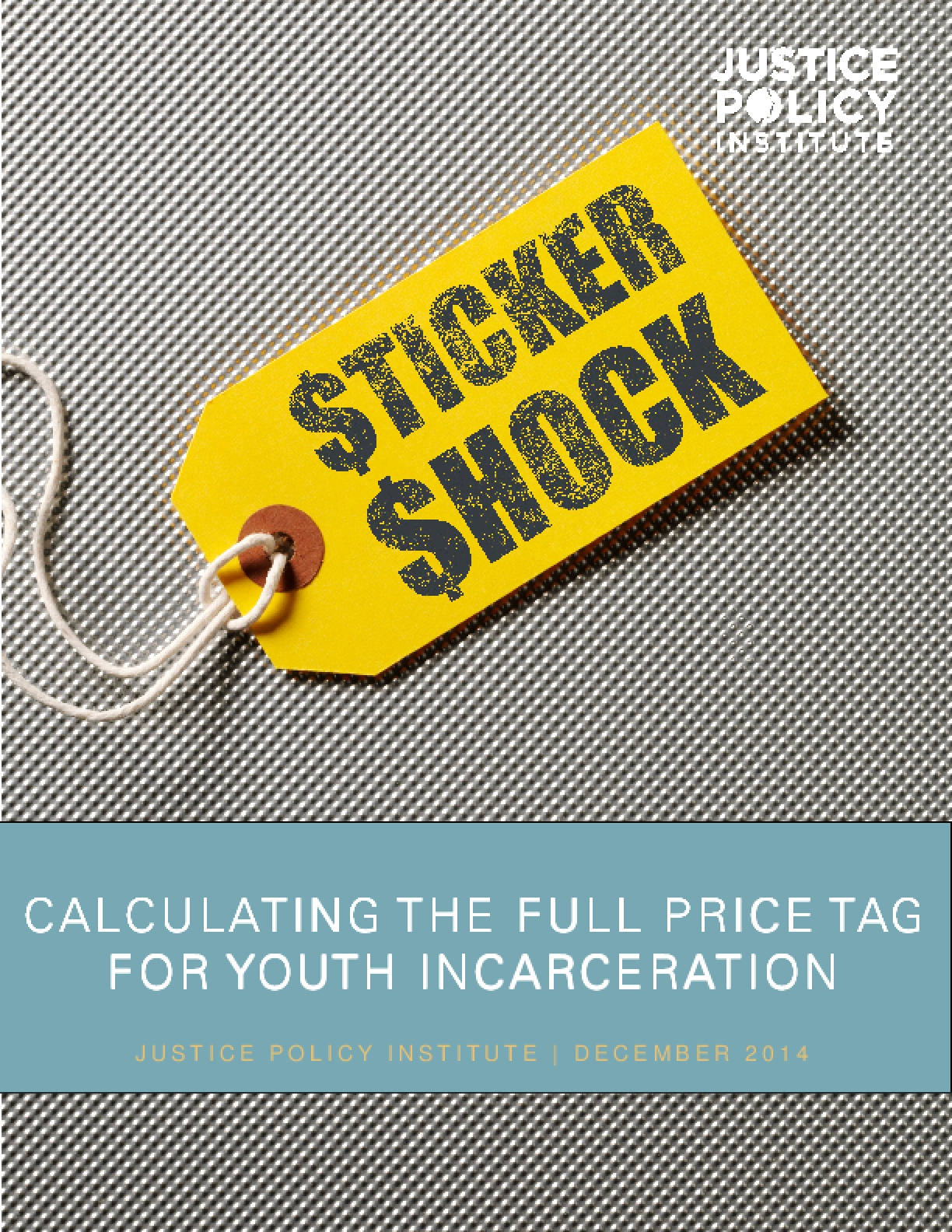 Sticker Shock: Calculating the Full Price Tag for Youth Incarceration