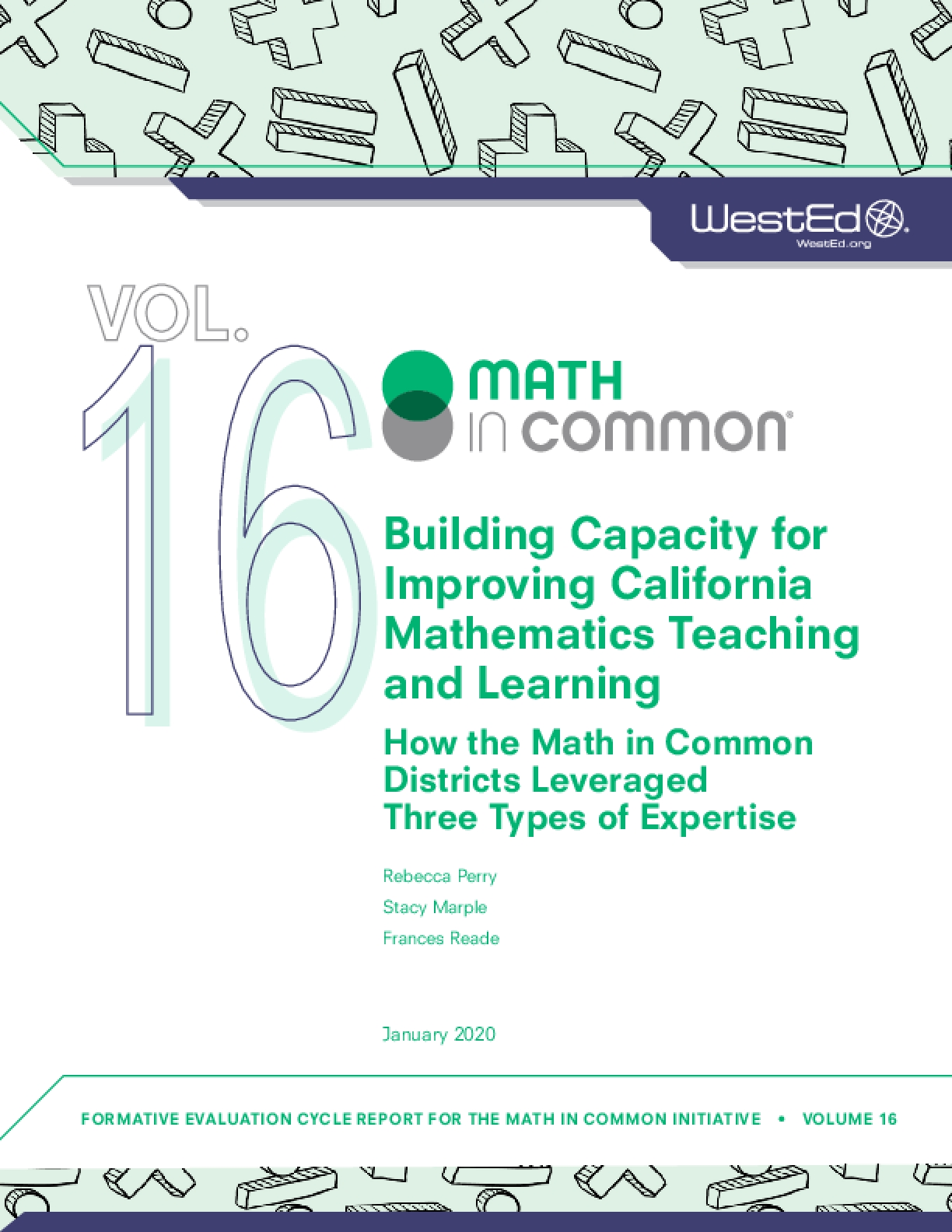 Building Capacity for Improving California Mathematics Teaching and Learning: How the Math in Common Districts Leveraged Three Types of Expertise