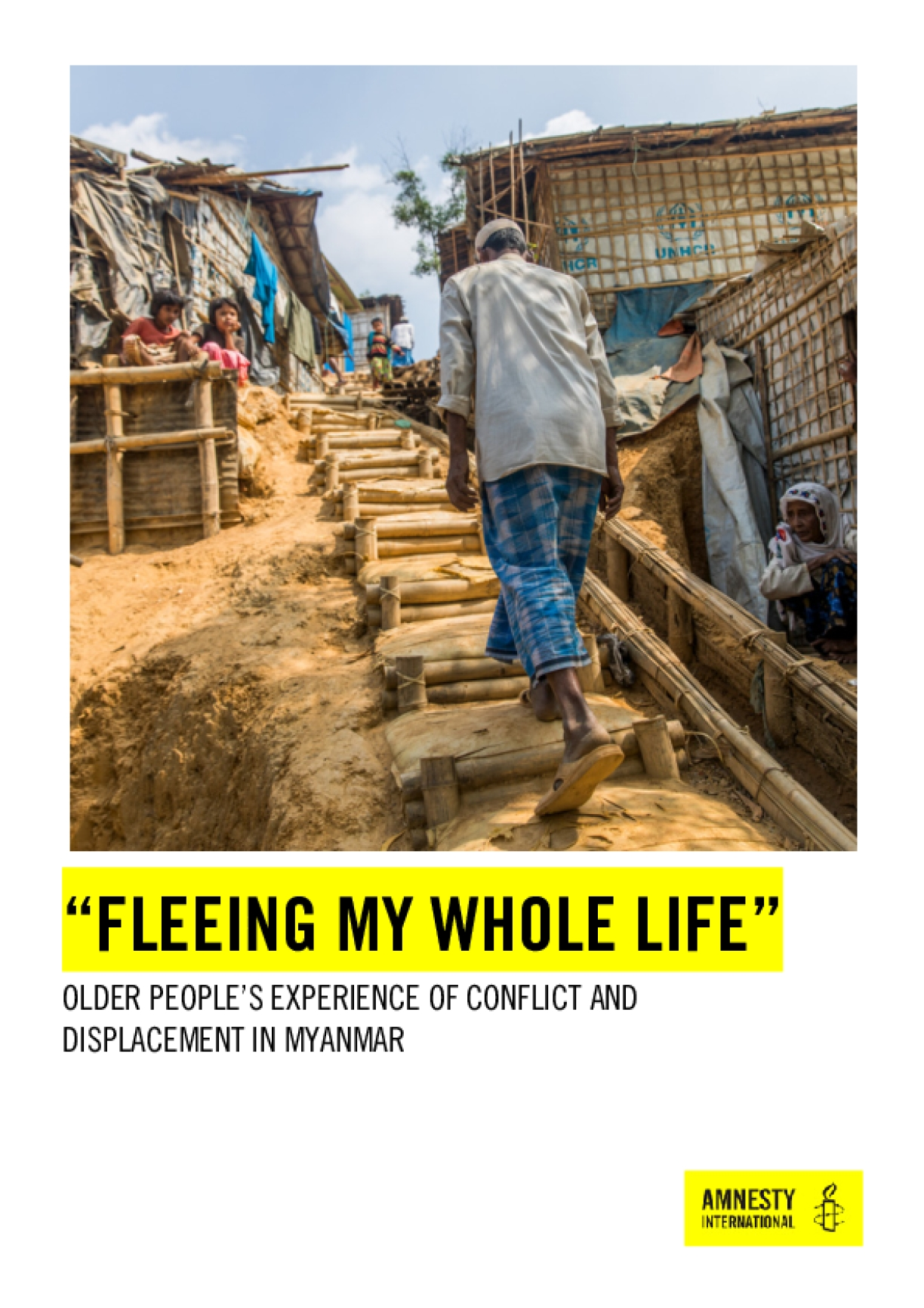 """""""Fleeing My Whole Life"""": Older People's Experience of Conflict and Displacement in Myanmar"""