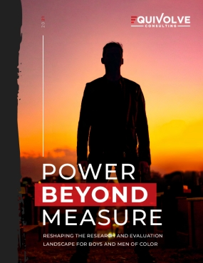Power Beyond Measure: Reshaping the Research and Evaluation Landscape for Boys and Men of Color