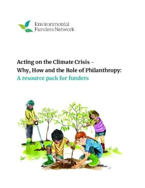 Acting on the Climate Crisis – Why, How and the Role of Philanthropy: A resource pack for funders