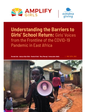 Understanding the Barriers to Girls' School Return: Girls' Voices from the Frontline of the COVID-19 Pandemic in East Africa