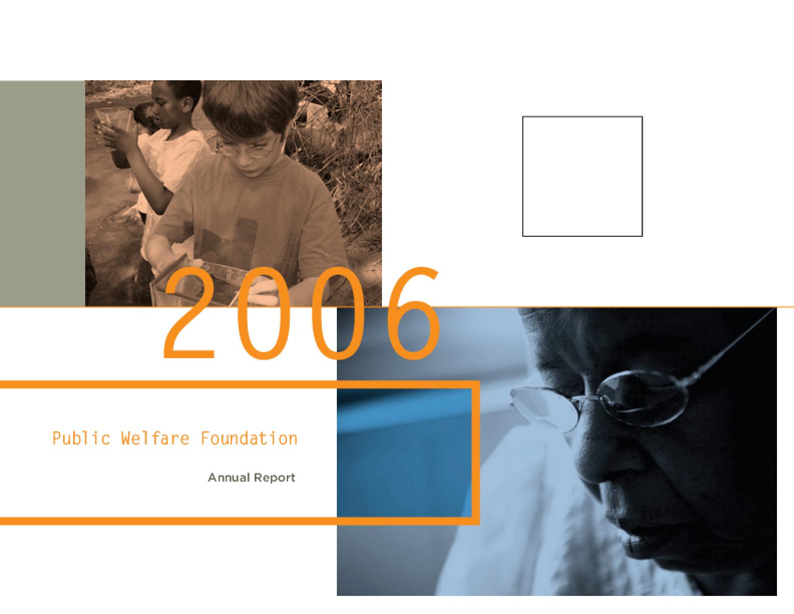 Public Welfare Foundation - 2006 Annual Report
