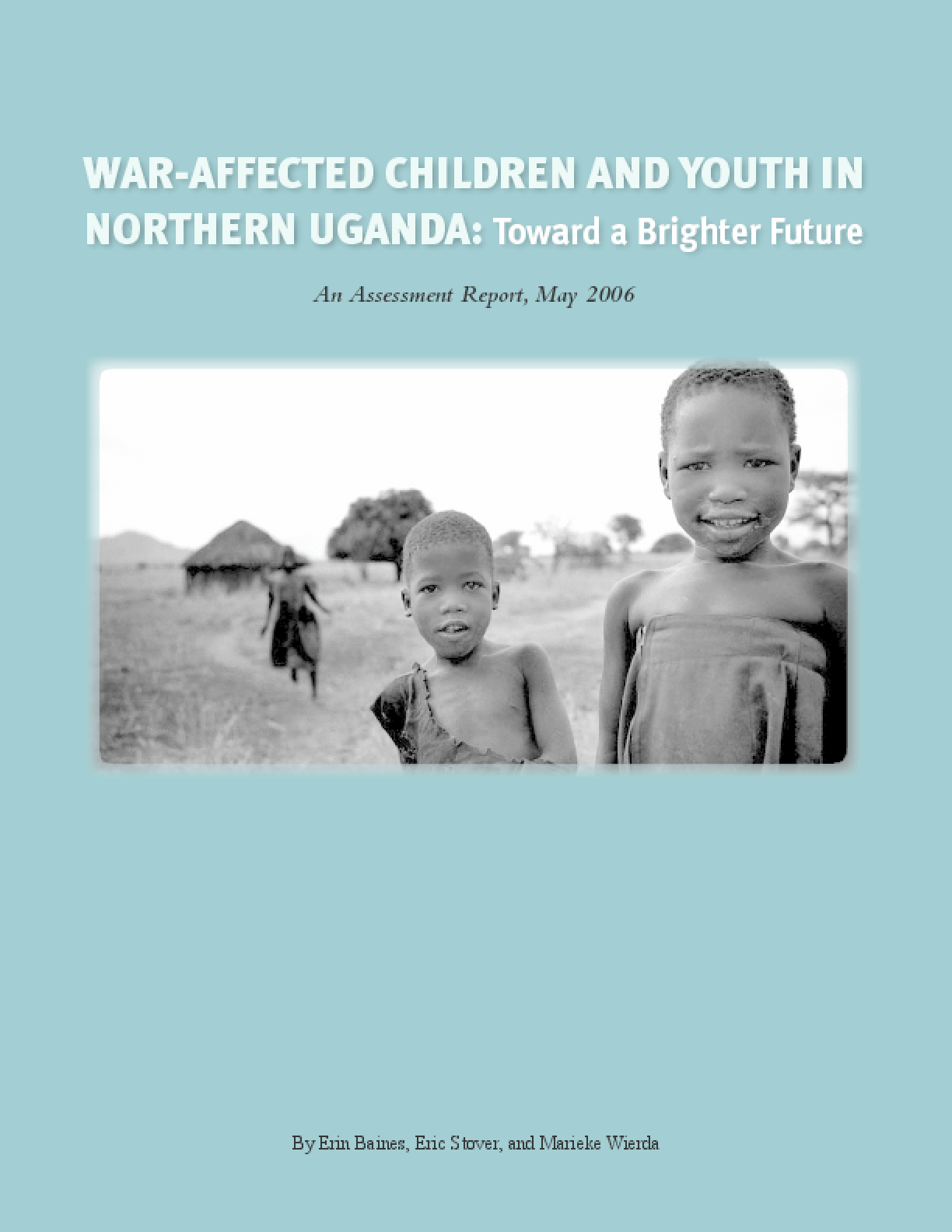 War-Affected Children and Youth in Northern Uganda: Toward a Brighter Future