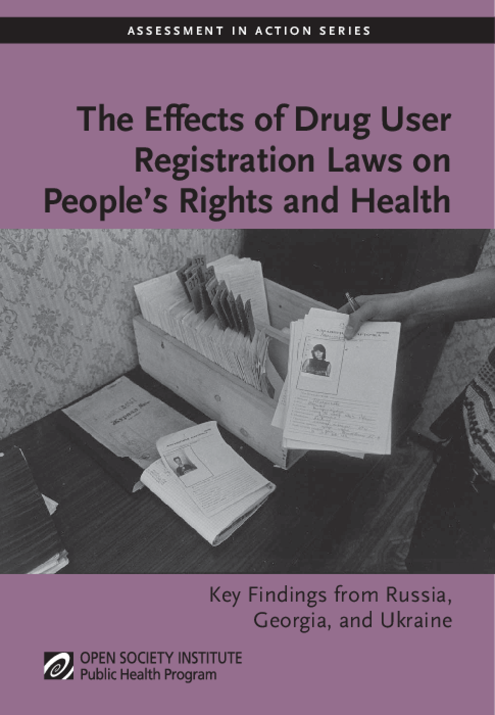 The Effects of Drug User Registration Laws on People's Rights and Health: Key Findings From Russia, Georgia, and Ukraine