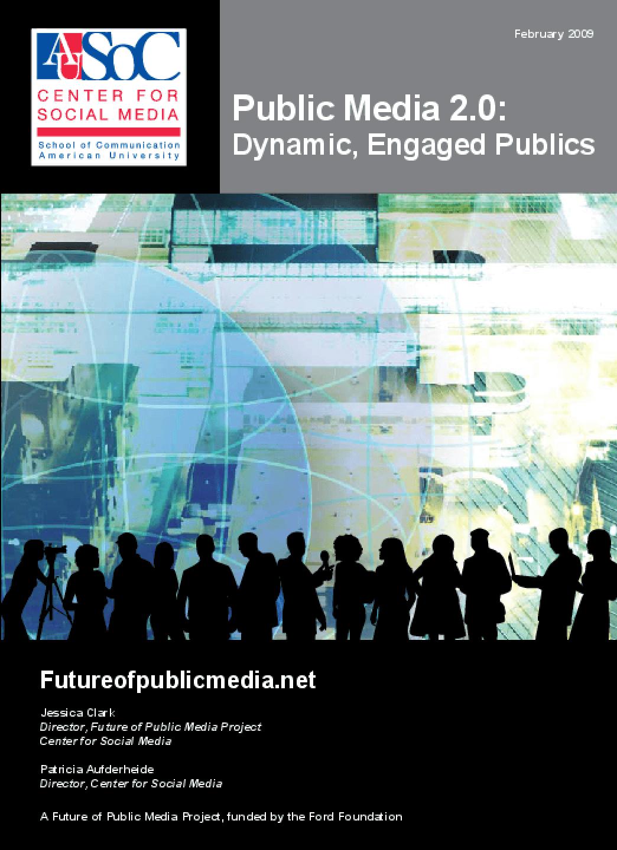 Public Media 2.0: Dynamic, Engaged Publics