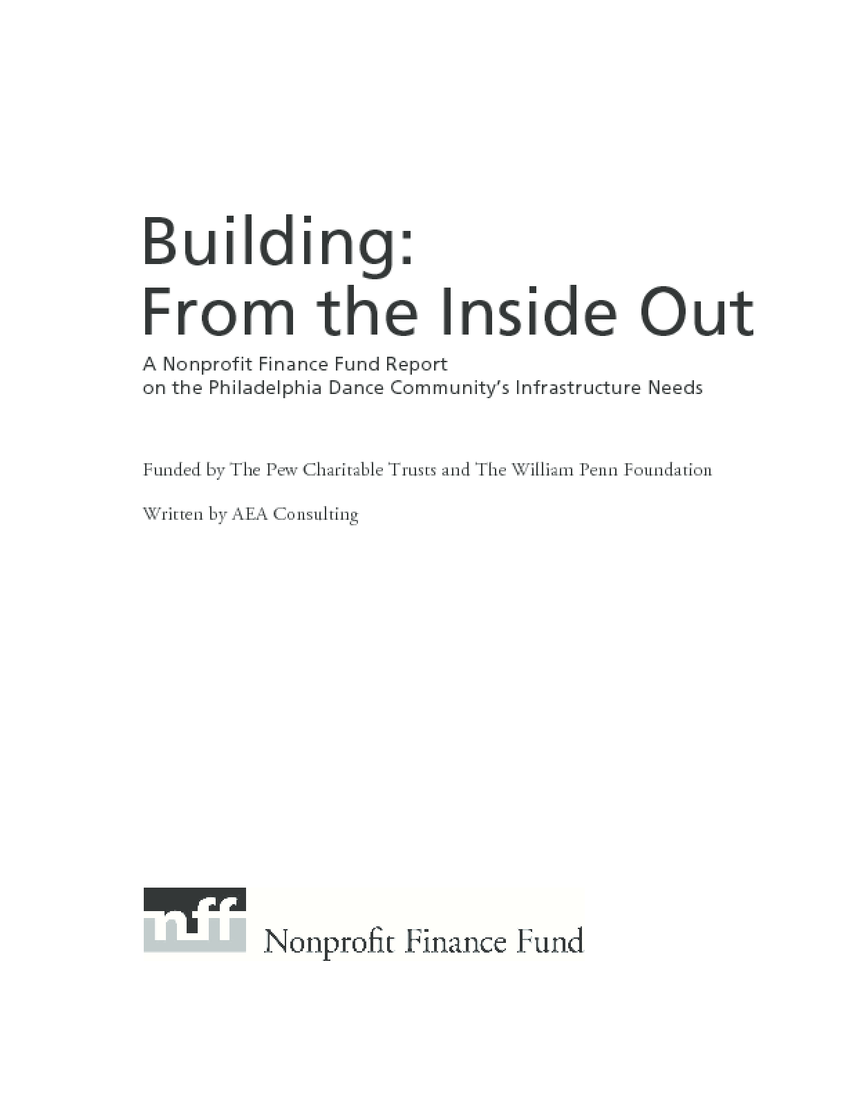 Building: From the Inside Out -- A Nonprofit Finance Fund Report on the Philadelphia Dance Community's Infrastructure Needs