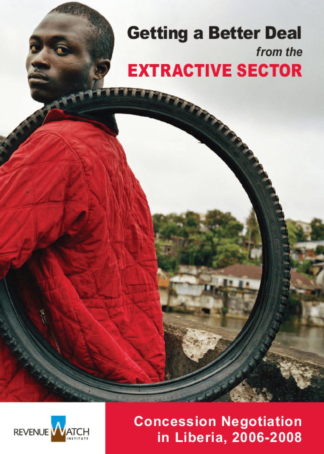Getting a Better Deal From the Extractive Sector: Concession Negotiation in Liberia, 2006-2008