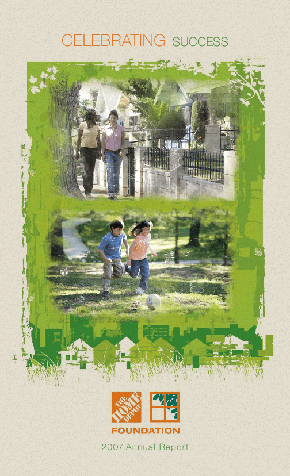 Home Depot Foundation - 2007 Annual Report